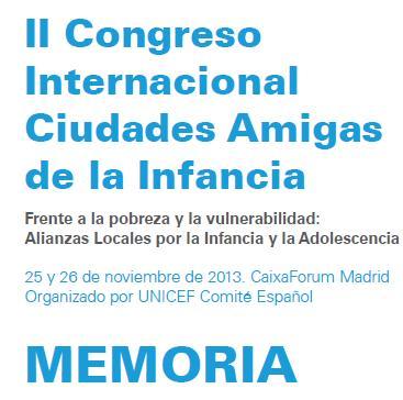 Memoria del II Congreso de Ciudades Amigas de la Infancia 2013