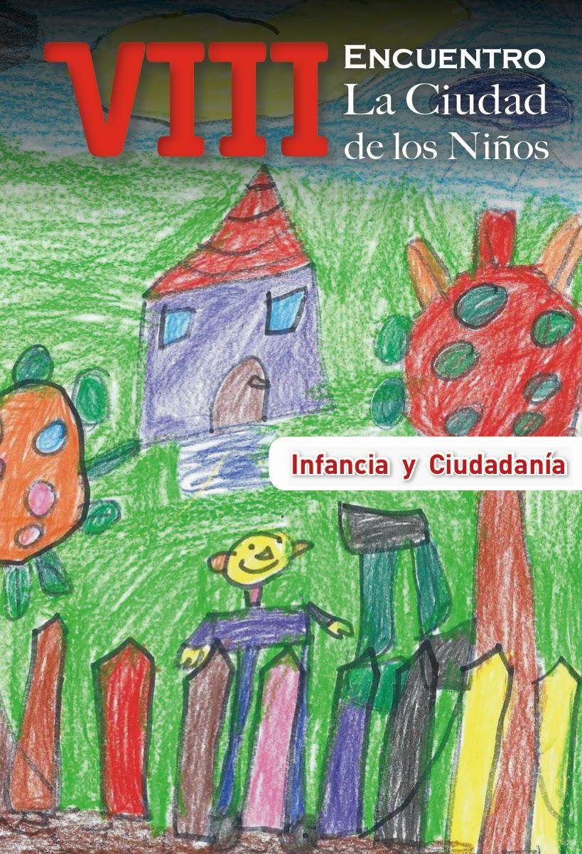 Libro del VIII Encuentro 'La Ciudad de los Niños': 'Infancia y Ciudadanía'