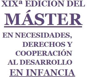 XIX Edición del Máster en Necesidades, Derechos y Cooperación al Desarrollo en Infancia (preinscripción abierta)
