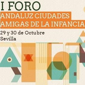 En marcha el 'I Foro Andaluz de Ciudades Amigas de la Infancia'